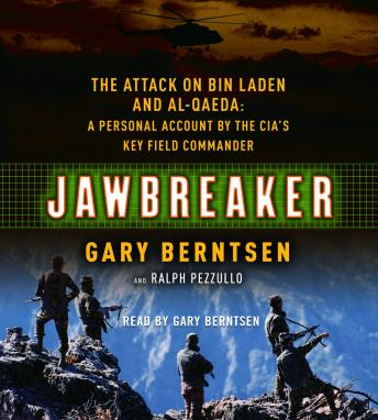 Download Jawbreaker: The Attack on Bin Laden and Al Qaeda: A Personal Account by the CIA's Key Field Commander by Gary Berntsen