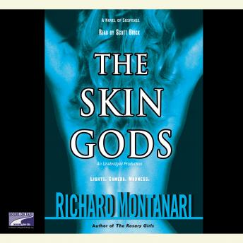 Skin Gods: A Novel, Richard Montanari