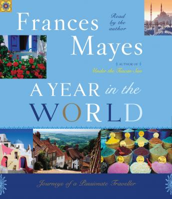 Download Year in the World: Journeys of A Passionate Traveller by Frances Mayes