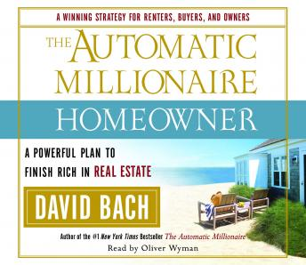 Automatic Millionaire Homeowner: A Powerful Plan to Finish Rich in Real Estate, David Bach