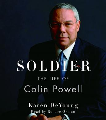 Soldier: The Life of Colin Powell, Karen DeYoung