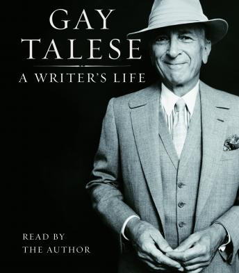 Writer's Life, Gay Talese
