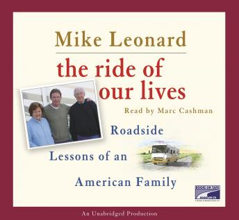 Ride of Our Lives: Roadside Lessons of an American Family, Mike Leonard
