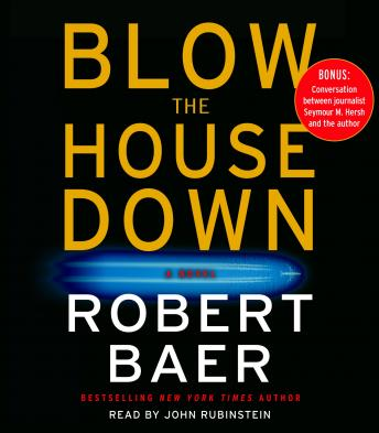 Blow The House Down, Robert Baer