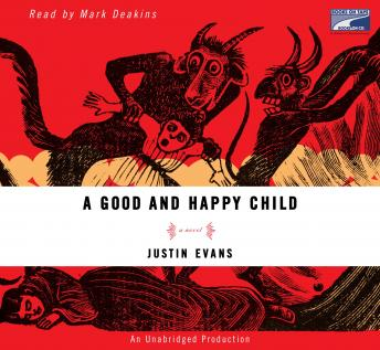 Good and Happy Child: A Novel, Justin Evans