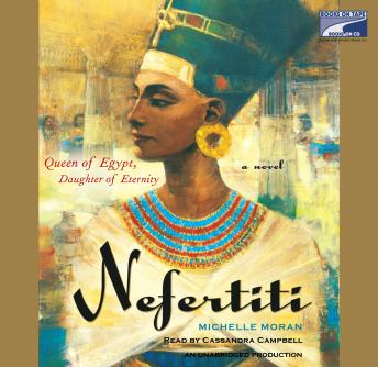 Nefertiti: A Novel, Michelle Moran