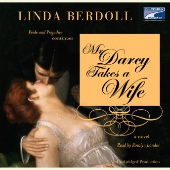 Mr. Darcy Takes a Wife, Linda Berdoll
