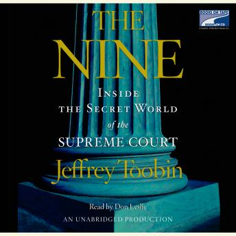 Nine: Inside the Secret World of the Supreme Court, Jeffrey Toobin
