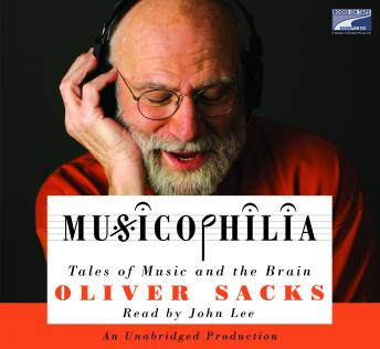 Musicophilia: Tales of Music and the Brain, Oliver Sacks