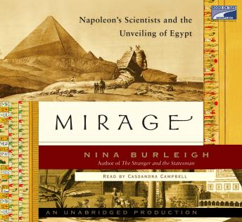 Mirage: Napoleon's Scientists and the Unveiling of Egypt, Nina Burleigh