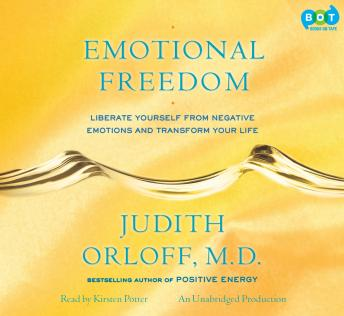 Emotional Freedom: Liberate Yourself From Negative Emotions and Transform Your Life