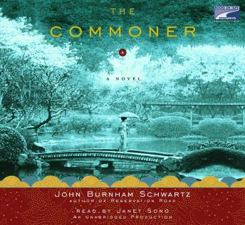 Commoner: A Novel, John Burnham Schwartz