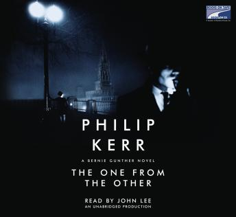 One from the Other: A Bernie Gunther Novel, Philip Kerr
