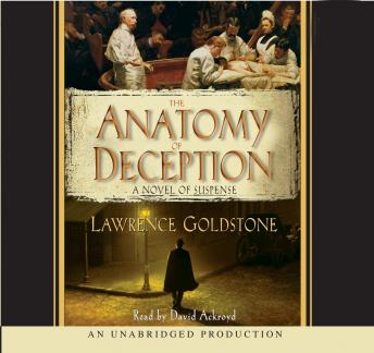 Anatomy of Deception: A Novel of Suspense, Lawrence Goldstone