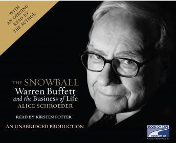 Snowball: Warren Buffett and the Business of Life, Alice Schroeder