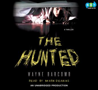 Hunted, Wayne Barcomb