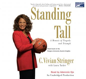 Standing Tall: A Memoir of Tragedy and Triumph, C. Vivian Stringer