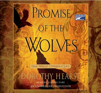 Promise of the Wolves: Wolf Chronicles Book One, Dorothy Hearst