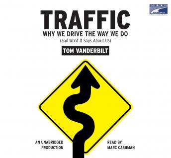 Download Traffic: Why We Drive the Way We Do (and What It Says About Us) by Tom Vanderbilt