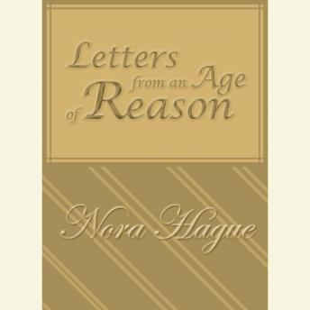 Letters From an Age of Reason: A Novel, Nora Hague