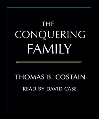 Conquering Family, Thomas B. Costain