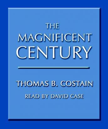 Magnificent Century, Thomas B. Costain
