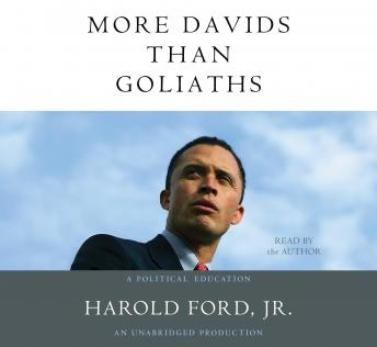 More Davids Than Goliaths: A Political Education, Jr. Harold Ford
