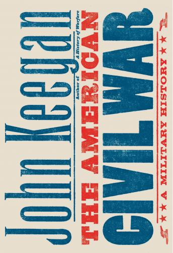 Download American Civil War: A Military History by John Keegan