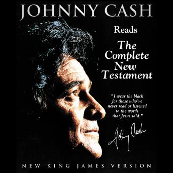 Johnny Cash Reading the New Testament Audio Bible - New King James Version, NKJV: New Testament