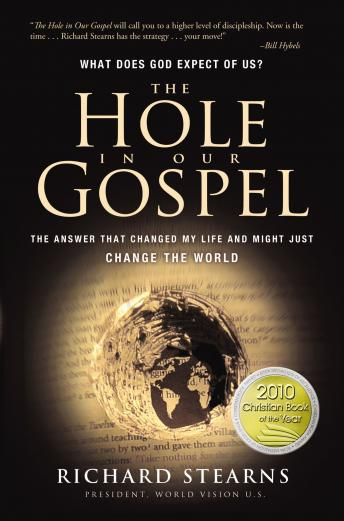 Hole in Our Gospel: The Answer That Changed My Life and Might Just Change the World, Tommy Cresswell, Richard Stearns