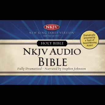 The Dramatized Audio Bible - New King James Version, NKJV: Complete Bible