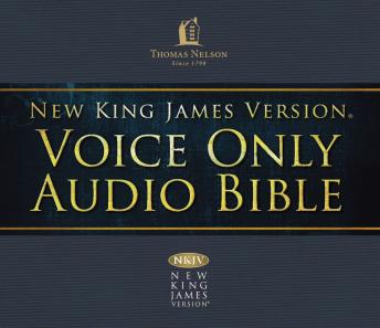 Download Voice Only Audio Bible - New King James Version, NKJV: Complete Bible by Thomas Nelson