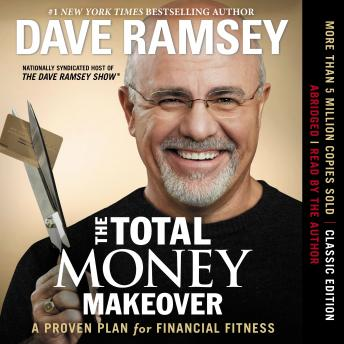 Total Money Makeover: A Proven Plan for Financial Fitness, Audio book by Dave Ramsey