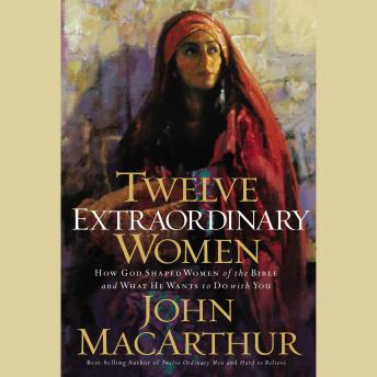Image result for 12 extraordinary women john macarthur