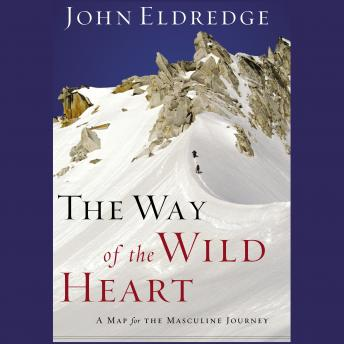 The Way of the Wild Heart: The Stages of the Masculine Journey