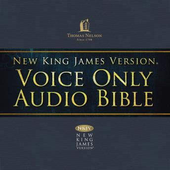 Voice Only Audio Bible - New King James Version, NKJV (Narrated by Bob Souer): (15) Job: Holy Bible, New King James Version, Thomas Nelson