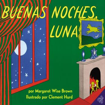 Buenas noches, Luna: Goodnight Moon (Spanish edition), Margaret Wise Brown