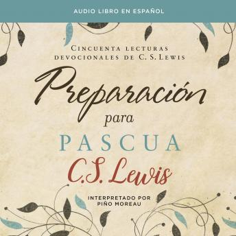 Preparación para Pascua: Cincuenta lecturas devocionales de C. S. Lewis