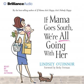 If Mama Goes South, We're All Going with Her, Lindsey O'Connor