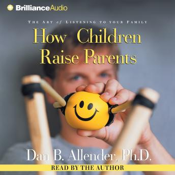 How Children Raise Parents, Dan B. Allender