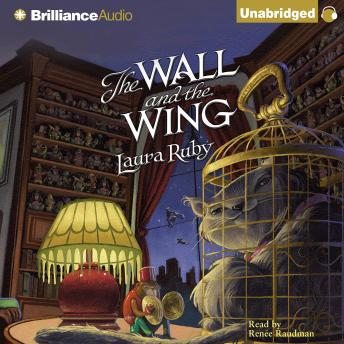 Wall and the Wing, Laura Ruby