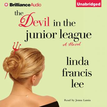 Devil in the Junior League, Linda Francis Lee