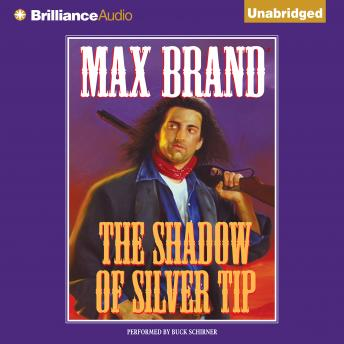 Shadow of Silver Tip, Max Brand