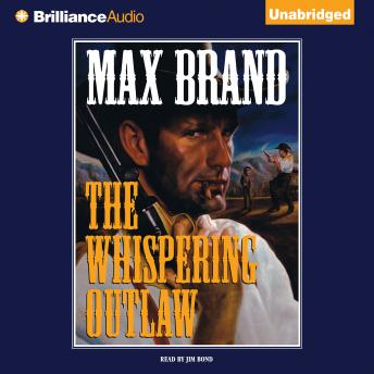 Whispering Outlaw, Max Brand