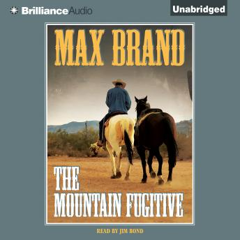 Mountain Fugitive, Max Brand