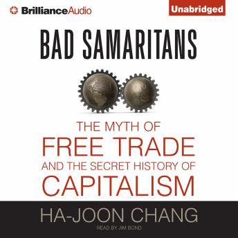 Listen to Bad Samaritans by Ha-Joon Chang at Audiobooks com