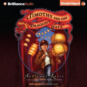 Timothy and the Dragon's Gate, Adrienne Kress