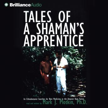 Tales of a Shaman's Apprentice, Mark J. Plotkin
