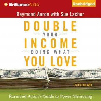 Double Your Income Doing What You Love, Sue Lacher, Raymond Aaron