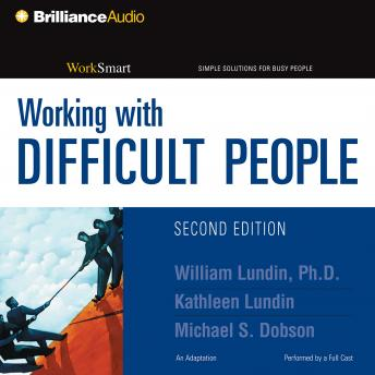 Working with Difficult People, Kathleen Lundin, William Lundin, Michael S.  Pmp Dobson